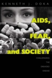 AIDS, Fear and Society - Challenging the Dreaded Disease