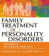 Family Treatment of Personality Disorders - Advances in Clinical Practice