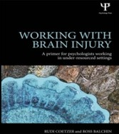 Working with Brain Injury - A primer for psychologists working in under-resourced settings