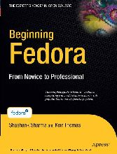 Beginning Fedora - From Novice to Professional