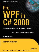 Pro WPF in C# 2008 - Windows Presentation Foundation with .NET 3.5