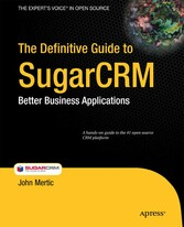The Definitive Guide to SugarCRM - Better Business Applications
