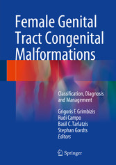 Female Genital Tract Congenital Malformations - Classification, Diagnosis and Management