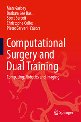 Computational Surgery and Dual Training - Computing, Robotics and Imaging