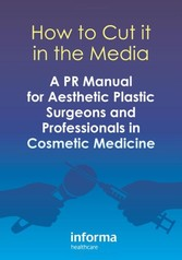 How to Cut it in the Media - PR Handbook for Aesthetic Medicine Professionals