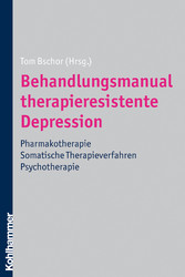 Behandlungsmanual therapieresistente Depression - Pharmakotherapie - somatische Therapieverfahren - Psychotherapie
