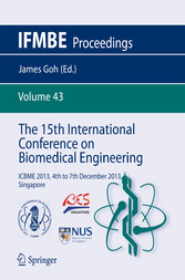 The 15th International Conference on Biomedical Engineering - ICBME 2013, 4th to 7th December 2013, Singapore