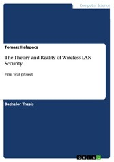 The Theory and Reality of Wireless LAN Security - Final Year project